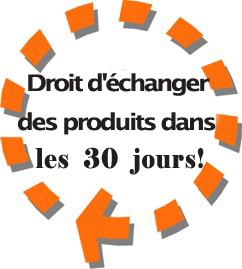 Droit d'échanger des produits dans les 30 jours!